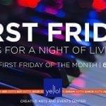 First Friday at Yello!